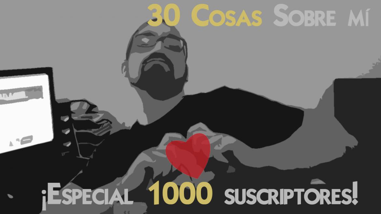 Especial 1000 suscriptores